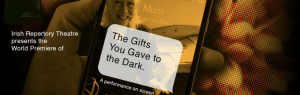 "The Irish Repertory's virtual presentation of ""The Gifts You Gave to the Dark."" (Irish Rep)"